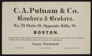 Trade card for C.A. Putnam & Co., bankers & brokers, No.74 State Street, opposite Kilby Street, Boston, Mass., undated