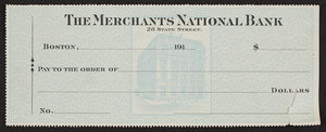 Blank check for The Merchants National Bank, 28 State Street, Boston, Mass., 191?