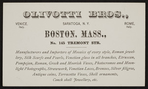 Trade card for Olivotti Bros., manufacturer and importer, No.145 Tremont Street, Boston, Mass., undated
