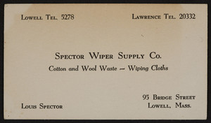 Business card for the Spector Wiper Supply Co., wiping cloths, 95 Bridge Street, Lowell, Mass., undated