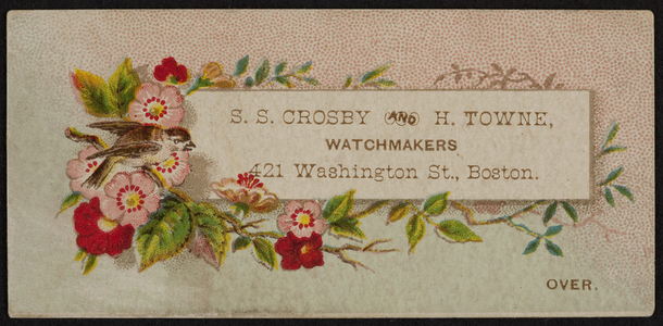 Trade cards for S.S. Crosby and H. Towne, watchmakers, 421 Washington Street, Boston, Mass., undated