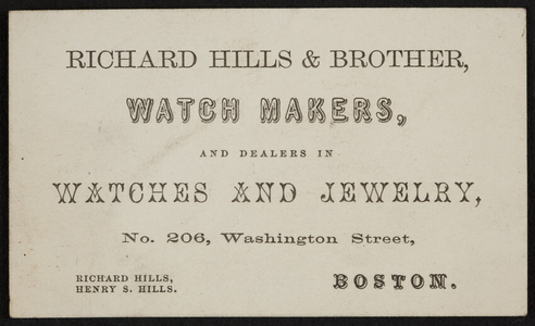 Trade card for Richard Hills & Brother, watch makers, No. 206 Washington Street, Boston, Mass., undated