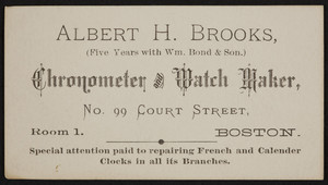 Trade card for Albert H. Brooks, chronometer and watch maker, No. 99 Court Street, Boston, Mass., undated