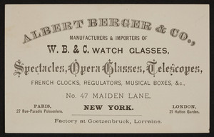 Trade card for Albert Berger & Co., W.B. & C. watch glasses, No. 47 Maiden Lane, New York, New York, undated