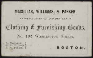 Trade card for Macullar, Williams, & Parker, clothing & furnishing goods, No. 192 Washington Street, Boston, Mass., undated