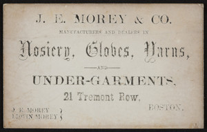 Trade card for J.E. Morey & Co., hosiery, globes, yarns and under-garrments, 21 Tremont Row, Boston, Mass., undated
