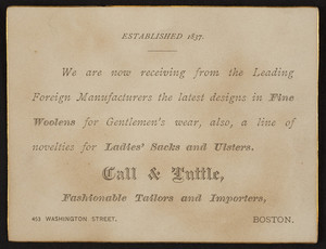 Trade card for Call & Tuttle, fashionable tailors and importers, 453 Washington Street, Boston, Mass., undated