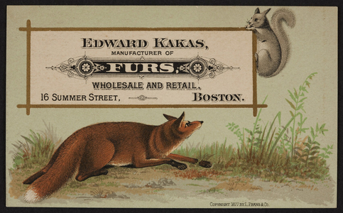 Trade card for Edward Kakas, manufacturer of furs, 16 Summer Street, Boston, Mass., 1877