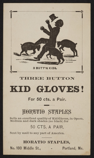 Trade card for Horatio Staples, three button kid gloves, No.180 Middle Street, Portland, Maine, undated