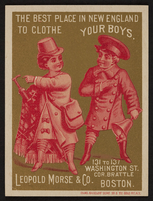 Trade card for Leopold Morse & Co., men's boys' and children's clothing, 131 to 137 Washington Street, corner Brattle, Boston, Mass., ca. 1889