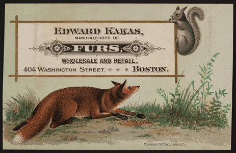 Trade card for Edward Kakas, manufacturer of furs, 404 Washington Street, Boston, Mass., 1877