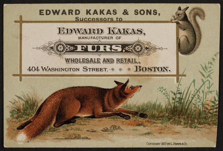 Trade card for Edward Kakas & Sons, manufacturer of furs, 404 Washington Street, Boston, Mass., undated