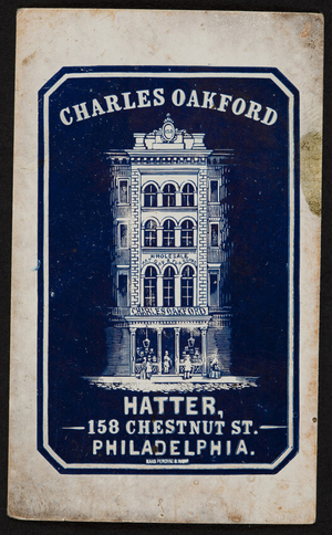 Trade card for Charles Oakford, hatter, 158 Chestnut Street, Philadelphia, Pennsylvania, undated