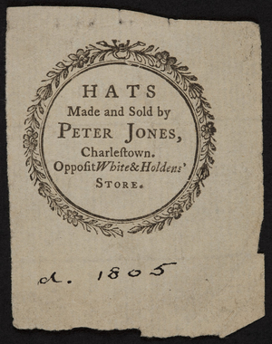 Advertisement for hats made and sold by Peter Jones, Charlestown, Mass., 1805