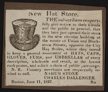 Advertisement for new hat store, Nahum Stone, Charles Dallenger, corner of Union and Blackstone Streets, Boston, Mass., June 11, 1837