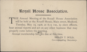 Royall House Association, annual meeting notice, mailed to William Sumner Appleton, May 14, 1908