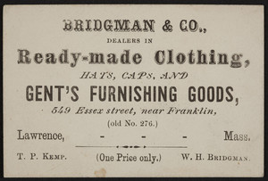 Trade card for Bridgman & Co., ready-made clothing, hats, caps and gent's furnishing goods, 549 Essex Street near Franklin, Lawrence, Mass., undated