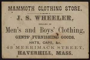 Trade card for J.S.Wheeler, men's and boy's clothing, 43 Merrimack Street, Haverhill Mass., undated