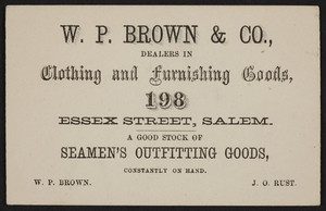 Trade card for W.P. Brown & Co., clothing and furnishing goods, 198 Essex Street, Salem, Mass., undated