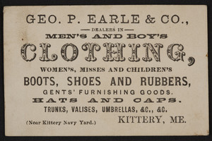 Trade card for Geo. P. Earle & Co., men's and boy's clothing, Kittery, Maine, undated