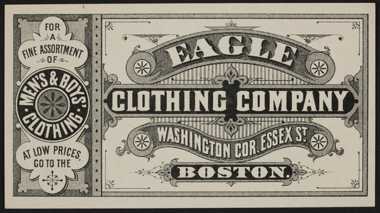 Trade card for the Eagle Clothing Company, men's & boys' clothing, Washington corner of Essex Street, Boston, Mass., undated