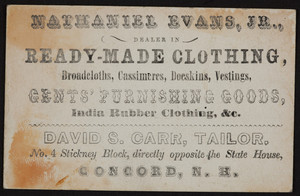 Trade card for Nathaniel Evans, Jr., ready-made clothing and David S. Carr, tailor, 4 Stickney Block, Concord, New Hampshire, undated
