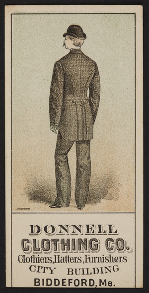 Trade card for the Donnell Clothing Co., clothiers, hatters, furnishers, City Building, Biddeford, Maine, undated