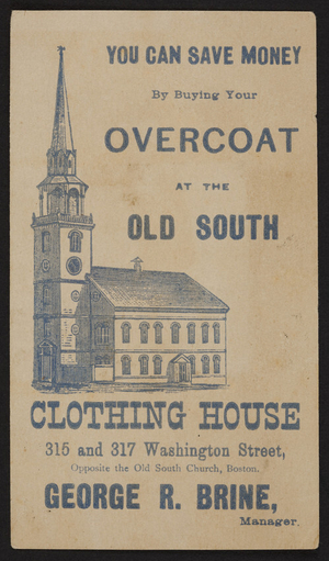 Trade card for the Old South Clothing House, 315 and 317 Washington Street, Boston, Mass., undated