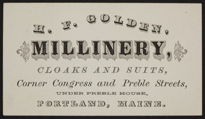 Trade card for H.F. Golden, millinery, cloaks and suits, corner Congress and Preble Streets, Portland, Maine, undated