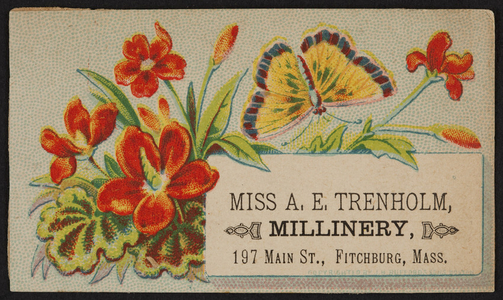 Trade card for Miss A.E. Trenholm, millinery, 197 Main Street, Fitchburg, Mass., undated
