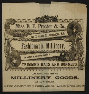 Poster for Miss E.F. Proctor & Co., fashionable millinery, No. 23 Central Street, Farmington, New Hampshire, undated