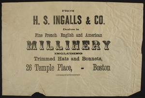Poster for H.S. Ingalls & Co., fine French, English and American millinery, 26 Temple Place, Boston, Mass., undated