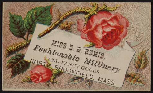 Miss E.E. Bemis, fashionable millinery and fancy goods, North Brookfield, Mass., undated