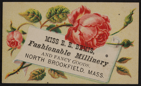 Trade card for Miss E.E. Bemis, fashionable millinery and fancy goods, North Brookfield, Mass., undated