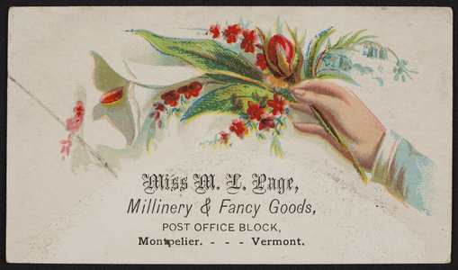 Trade card for Miss M.L. Page, millinery & fancy goods, Post Office Block, Montpelier, Vermont, undated