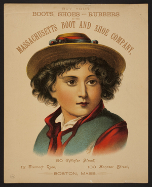 Handbill for the Massachusetts Boot and Shoe Company, boots, shoes and rubbers, 50 Winter Street, 12 Tremont Row, 130 Hanover Street, Boston, Mass., undated