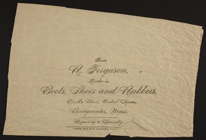 From R. Ferguson, dealer in boots, shoes and rubbers, Elwell's Block, Central Square, Bridgewater, Mass., undated