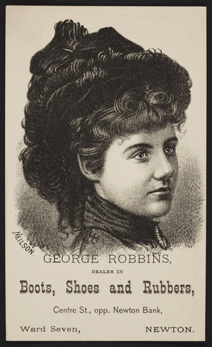Trade card for George Robbins, boots, shoes and rubbers, Centre Street, Newton, Mass., undated