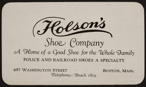 Trade card for Holson's Shoe Company, 697 Washington Street, Boston, Mass., undated