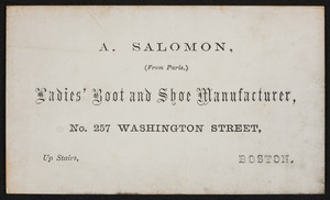 Trade card A. Salomon, ladies' boot and shoe manufacturer, No. 257 Washington Street, Boston, Mass., undated