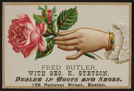 Trade card for Fred Butler with Geo. H. Stetson, dealer in boots and shoes, 158 Hanover Street, Boston, Mass., undated