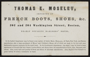 Trade card for Thomas E. Moseley, French boots, shoes, & c., 202 and 204 Washington Street, Boston, Mass., undated