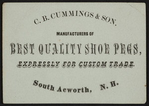 Trade card for C.B. Cummings & Son, best quality shoe pegs, South Acworth, New Hampshire, undated