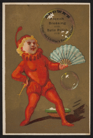Trade card for Brown's French Dressing and Satin Polish, B.F. Brown & Co., Boston, Mass., undated