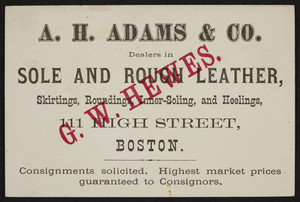 Trade card for A.H. Adams & Co., dealers in sole and rough leather, 111 High Street, Boston, Mass., undated