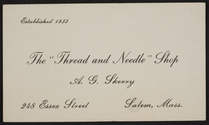 Trade card for The Thread and Needle Shop, A.G. Skerry, 248 Essex Street, Salem, Mass., undated