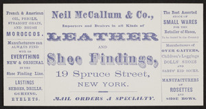 Trade card for Neil McCallum & Co., leather and shoe findings, 19 Spruce Street, New York, New York, undated