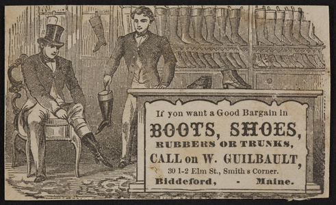 Trade card for W. Guilbault, boots, shoes, 30 1-2 Elm Street, Smith's Corner, Biddeford, Maine, undated
