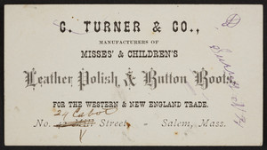 Trade card for G. Turner & Co., misses' & children's leather polish & button boots, No. 24 Cabot Street, Salem, Mass., undated