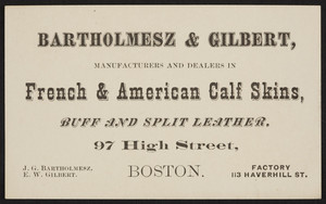 Trade card for Bartholmesz & Gilbert, French & American calf skins, 97 High Street, Boston, Mass., undated